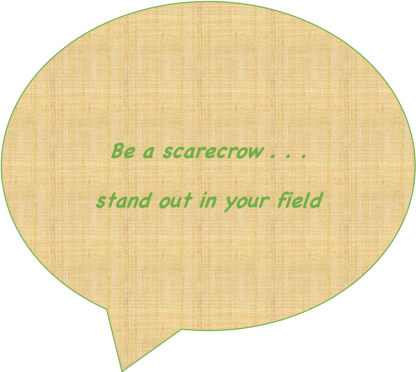 Be a scarecrow